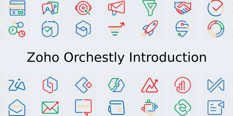 Zoho Orchestly - an Introduction